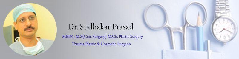 Dr Sudhakar Prasad - Plastic & Cosmetic Surgeon