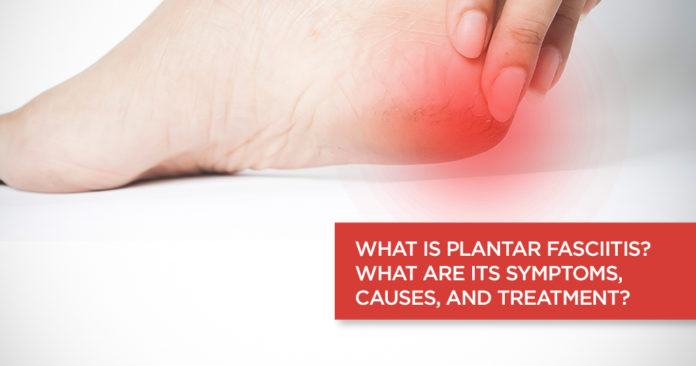 Plantar Fasciitis Symptoms, Causes and Treatment