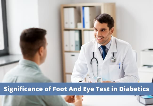 Significance of Foot And Eye Test in Diabetics
